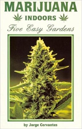 Marijuana Indoors - Five Easy Gardens Book by Jorge Cervantes