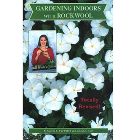 Gardening Indoors with Rockwool Book by G.F. Van Patten and A.F Bust