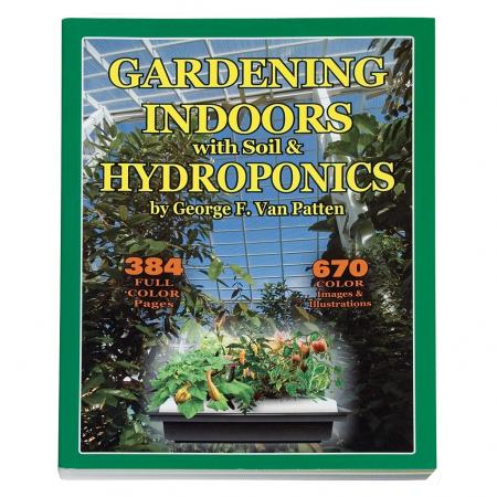 Gardening Indoors with Soil and Hydroponics Book by G.F. Van Patten