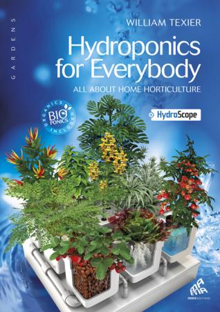 Hydroponics For Everybody Book by William Texier