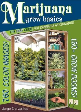 Marijuana Grow Basics by Jorge Cervantes